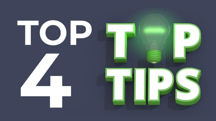 Top 4 Top Tips